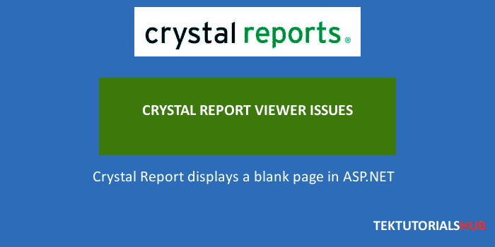 CRYSTAL REPORT VIEWER DISPLAYS A BLANK PAGE IN ASP.NET