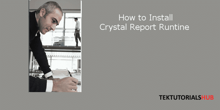 How to Install Crystal Report Runtime